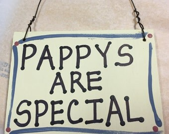 Hand Painted Wooden Sign that says 1027A Pappys Are Special