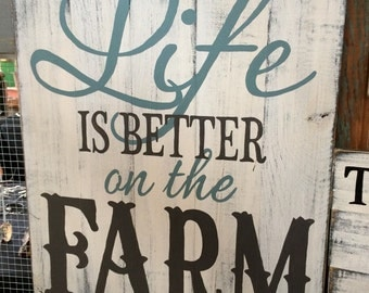 Life is better on the farm  hand painted sign
