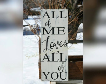 All of me loves all of you, wooden sign, wall decor, bridal shower, wedding gift, housewarming gift