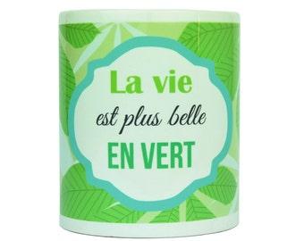 Mug - Life is more beautiful in green