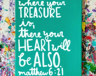 Where Your Treasure Is, There Your Heart Will Be Also, Canvas Quote Art, Scripture, Bible Verse, Word Art, Home Decor, Wall Art, Family