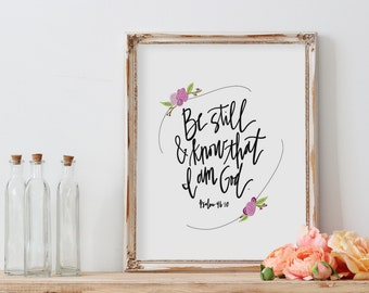 Bible Verse Printable//Be Still and Know That I Am God//Digital Download//PRINTABLE//8X10
