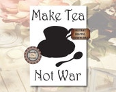 Make Tea Not War Printable Teacup Saucer Teaspoon Silhouette Black White 8X10 Digital Sign Kitchen Dining Decor Steampunk Victorian Wall Art
