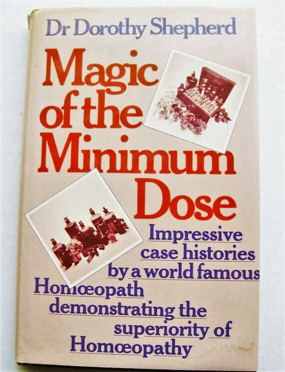 """Dr. Dorothy Shepherd's """"Magic of the Minimum Dose."""" Classic homoeopathy. 1985 4th impression/3rd edition hardback. Health. Therapy"""