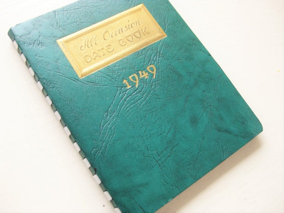 1949 Date Book. Calendar. Unused with inspirational quotes. Green faux leather gold accents.
