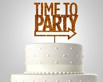 Time to party//graduation cake topper//glitter cake topper//class of 2016//ships in 1-3 days