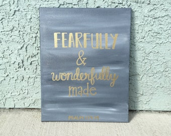 """Bible Verse Canvas - Grey and Gold - 11x14 - """"Fearfully & Wonderfully Made"""" Psalm 139:14"""