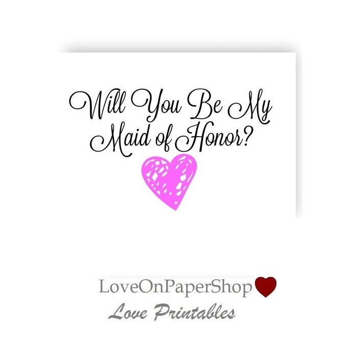 Printable Will You Be My Maid of Honor * Beautiful 5x7 HEART Design ...