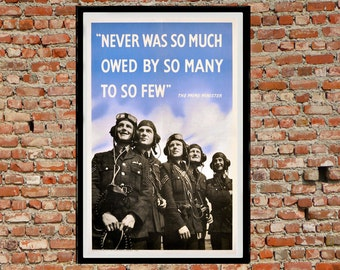 Reprint of the WW2 Propaganda Poster - Never...to so few.