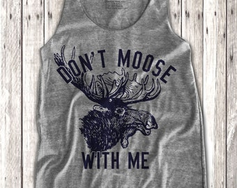 Don't moose with me Print  Women's Racerback Tank Top
