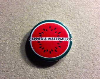 DIRTY DANCING, I carried a watermelon badge pin button 25mm pin classic 80's movie quote cute
