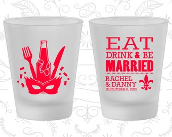 Eat Drink and Be Married, Frosted Glasses, Nola Wedding, Mardi Gras Wedding, Fleur De Lis, Frosted Shot Glass (420)
