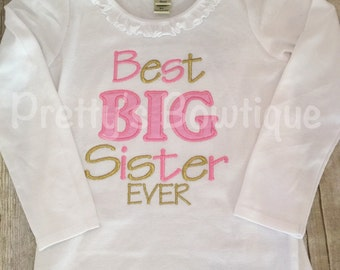 Best big sister ever Shirt. Big Sister pregnancy announcement shirt or body suit