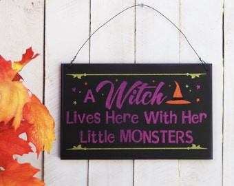A Witch lives here with her little monsters Halloween sign, Halloween decor, Witchy sign, Halloween decoration, Fall decor, Witch Decor, Fal