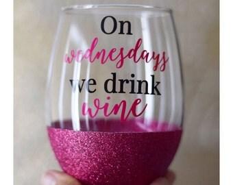 On Wednesdays We Drink Wine Glitter Wine Glass - Mean Girls Wine Glass - Funny Wine Glass - Glitter Dipped Wine Glass - Funny Gift