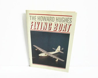 the howard hughes flying boat vintage guide book spruce goose mike roberts color productions