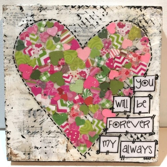 Valentines Day Decor, You will be forever my always, Mixed media Heart Sign