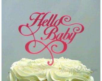 6 inch Hello Baby CAKE TOPPER - Celebration, Birthday Party, Baby Shower