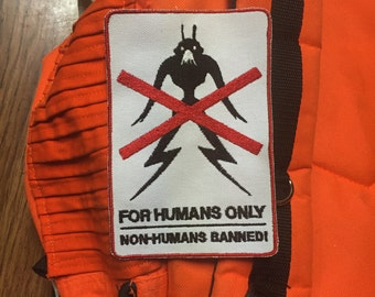 District 9 patch: Humans Only!