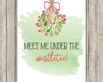 8x10 Christmas Printable Decor, Meet Me Under the Mistletoe, Typography Print, Mistletoe Holiday Decor, Holiday Art, Instant Download