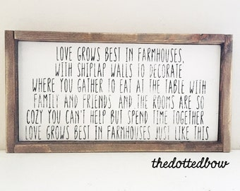 Love grows best in farmhouses wood sign