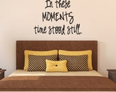 In these MOMENTS time stood still... - Vinyl Wall Decal Sticker