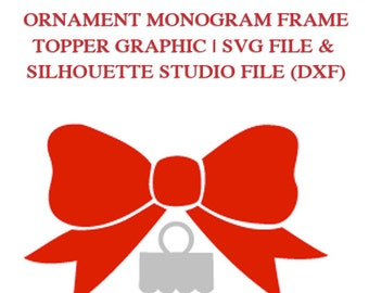 Ornament Monogram Frame Topper File for Cutting Machines   SVG and Silhouette Studio (DXF)