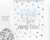 We Made A Wish And Two Came True - Baby Blue Silver Gray Glitter Twin Nursery Decorations, Twin Boys Room Art, Twin Baby Shower Printables