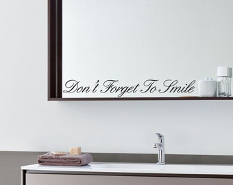 Don't Forget To Smile Decal Sticker - Wall Art, Laptop, Mirror Decal
