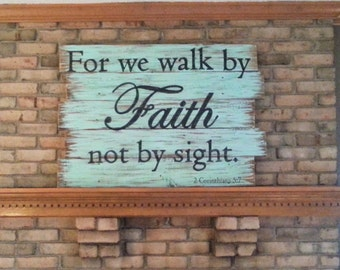 For We Walk By Faith - 2 Corinthians 5:7 - LARGE Scripture Reclaimed Wood Sign