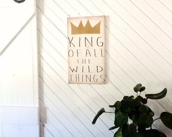 Where the wild things are *King of all the wild things distressed wood sign Ryansplacehomedecor