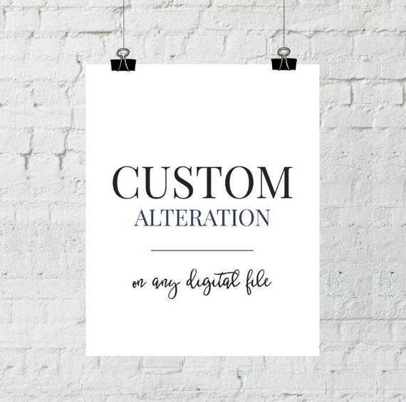 Custom Alteration, On Any Digital File From The Copper Anchor!