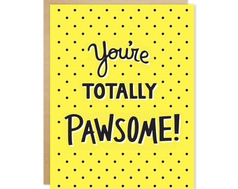 Handmade Encouraging Greeting Cards – You're Totally Pawsome