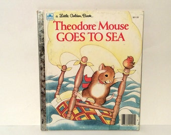 Vintage Little Golden Book, Theodore Mouse Goes to Sea