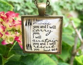 Bible Verse pendant Necklace Isaiah 46:4