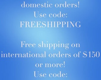 Free shipping on domestic orders (no minimum) and international orders of 150 or more
