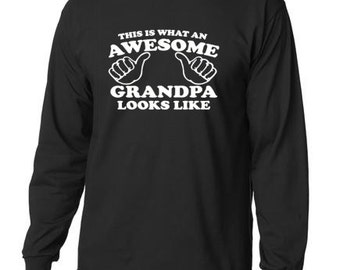 This Is What A Awesome Grandpa Looks Like Long Sleeve