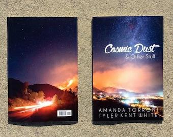 Cosmic Dust & Other Stuff - Poetry Chapbook by Amanda Torroni // Tyler Kent White