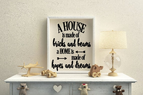 A House is Made of brick and beams, a home is made of hugs and dreams quote, Inspirational quote, Housewarming wall decor, Home quotes