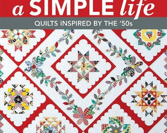 A Simple Life Quilt Pattern Book; Quilts Inspired by the 50's; Shelly Pagliai; Vintage Style Quilt Patterns; Retro-Country Style Quilts