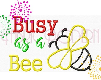 BUSY as a BEE, Machine Embroidery Design Applique', 5x7 and 6x8, , #732