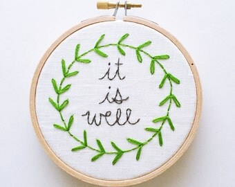 Modern Hand Embroidery in Wooden Hoop, Embroidered Bible Verse Scripture Art, Wall Nursery Decor, Quote It is Well with Greenery Wreath