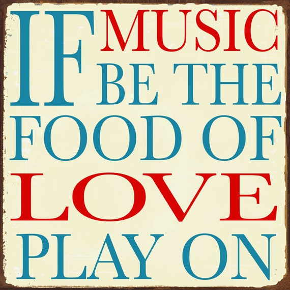 if music be the food of