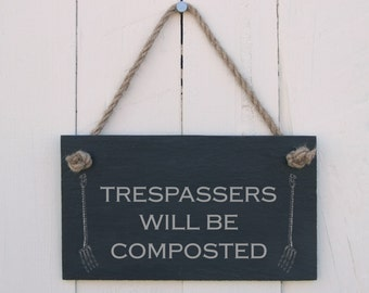Slate Hanging Sign 'Trespassers will be composted' (SR353)