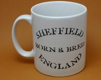 Sheffield Mug: Sheffield Born and Bred Mug