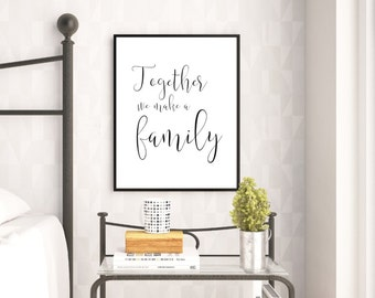 Together we make a family, printable wall art, digital art, typography print, wall decor, wall art, nursery decor, home decor, monochrome