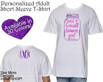 1 Adult Short Sleeve Tshirt just a small town girl, southern tshirt,simply southern,personalized tshirt, custom tshirt, womens clothing