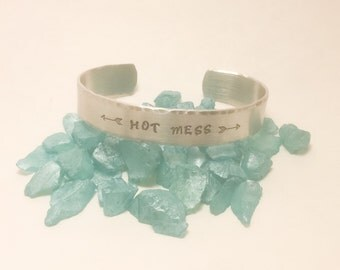 Are you a <-- HOT MESS -->  ?  Hand stamped metal cuff. ~1/2 inch wide