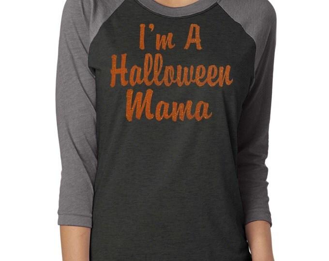 Halloween Mama Shirt. Funny Mom Halloween adultT-shirts. Maternity halloween raglan t-shirt. black orange Ladies Halloween Shirts.