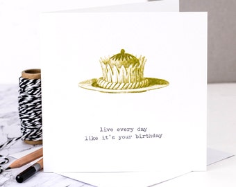 Birthday Card; Live Every Day Like It's Your Birthday; GC299